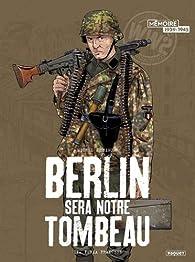 Berlin sera notre tombeau, tome 2 : Furia francese par Michel Koeniguer