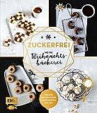 Zuckerfrei – Meine Weihnachtsbäckerei: Plätzchen, Kekse, Lebkuchen und mehr – Gesund backen ohne...