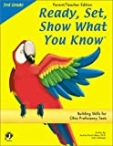 Ready, Set, Show What You Know: Building Skills for Ohio Proficiency Tests : Parent/Teacher : 3rd Grade