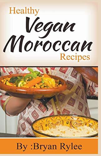 Healthy Vegan Moroccan Recipes (Good Food Cookbook)