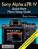 Sony Alpha a7R IV Menu Setup Guide (English Edition)