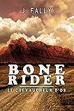 Bone Rider : le chevaucheur d'os (MXM.LITTERATURE) (French Edition)