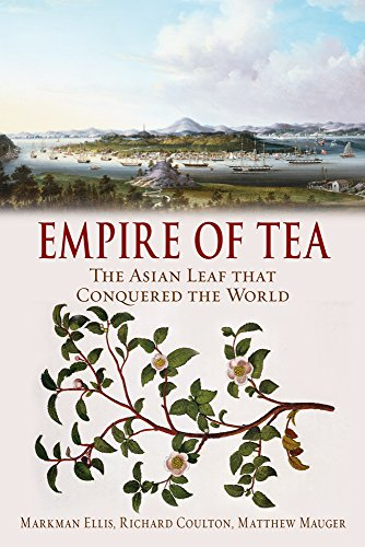 Empire of Tea: The Asian Leaf that Conquered the World (English Edition)