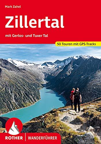 Zillertal: mit Gerlos- und Tuxer Tal. 50 Touren mit GPS-Tracks (Rother Wanderführer)