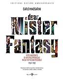 Dear Mister Fantasy. Edizione speciale limitata