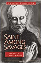 Saint Among Savages: The Life of St. Isaac Jogues