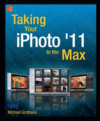 Taking Your iPhoto '11 to the Max (Technology in Action) by Michael Grothaus (2011-03-17)