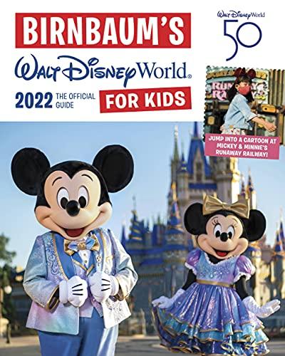 Birnbaum's 2022 Walt Disney World for Kids: The Official Guide (Birnbaum Guides)