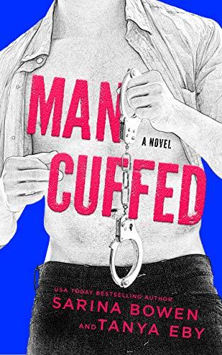 Man Cuffed: A Romantic Comedy (Man Hands Book 4)