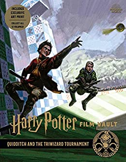 Harry Potter: Film Vault: Volume 7: Quidditch and the Triwizard Tournament (Harry Potter Film Vault) by [Insight Editions]