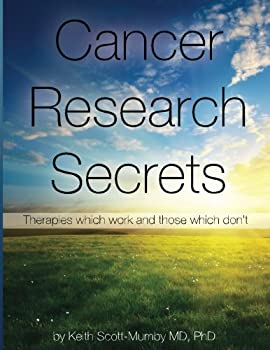Cancer Research Secrets  Therapies which work and those which don t