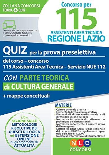 Concorso per 115 assistenti area tecnica Regione Lazio. Quiz per la prova preselettiva del corso-concorso 115 assistenti area tecnica servizio NUE ... concettuali. Con software di simulazione