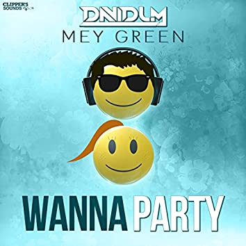 Wanna Party (feat. Mey Green)