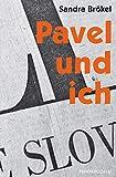 Pavel und ich: Eine Spurensuche von Brökel, Sandra