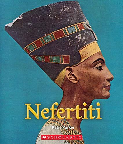 Nefertiti (A True Book: Queens and Princesses)