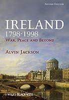 Ireland 1798-1998: War, Peace and Beyond