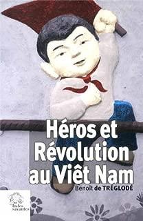 Héros et Révolution au Viêt Nam