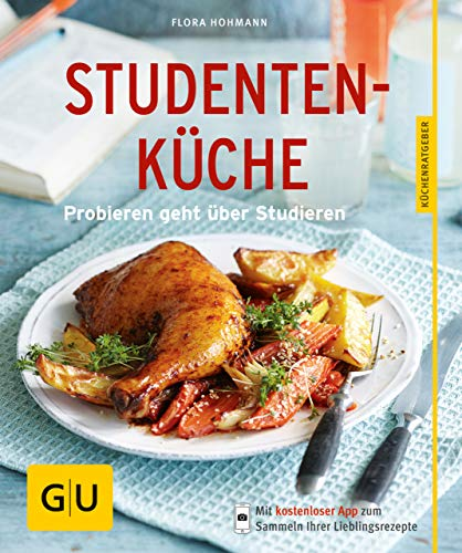 Studentenküche: Probieren geht über Studieren (GU KüchenRatgeber)