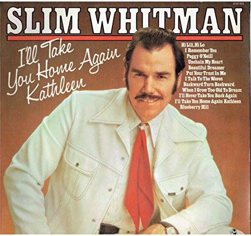 SLIM WHITMAN / I\'LL TAKE YOU HOME AGAIN KATHLEEN