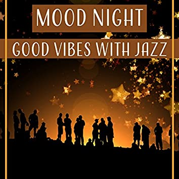 Mood Night: Good Vibes with Jazz - Instrumental in the Background, Sweet Sunday, Cocktail Party, Summer Night Jazz