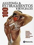 Anatomía 100 estiramientos esenciales (Color) (Deportes)