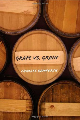 Grape vs. Grain: A Historical, Technological, and Social Comparison of Wine and Beer (English Edition)