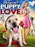 Beyond Puppy Love