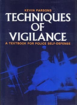 Hardcover Techniques of vigilance: A textbook for police self-defense Book