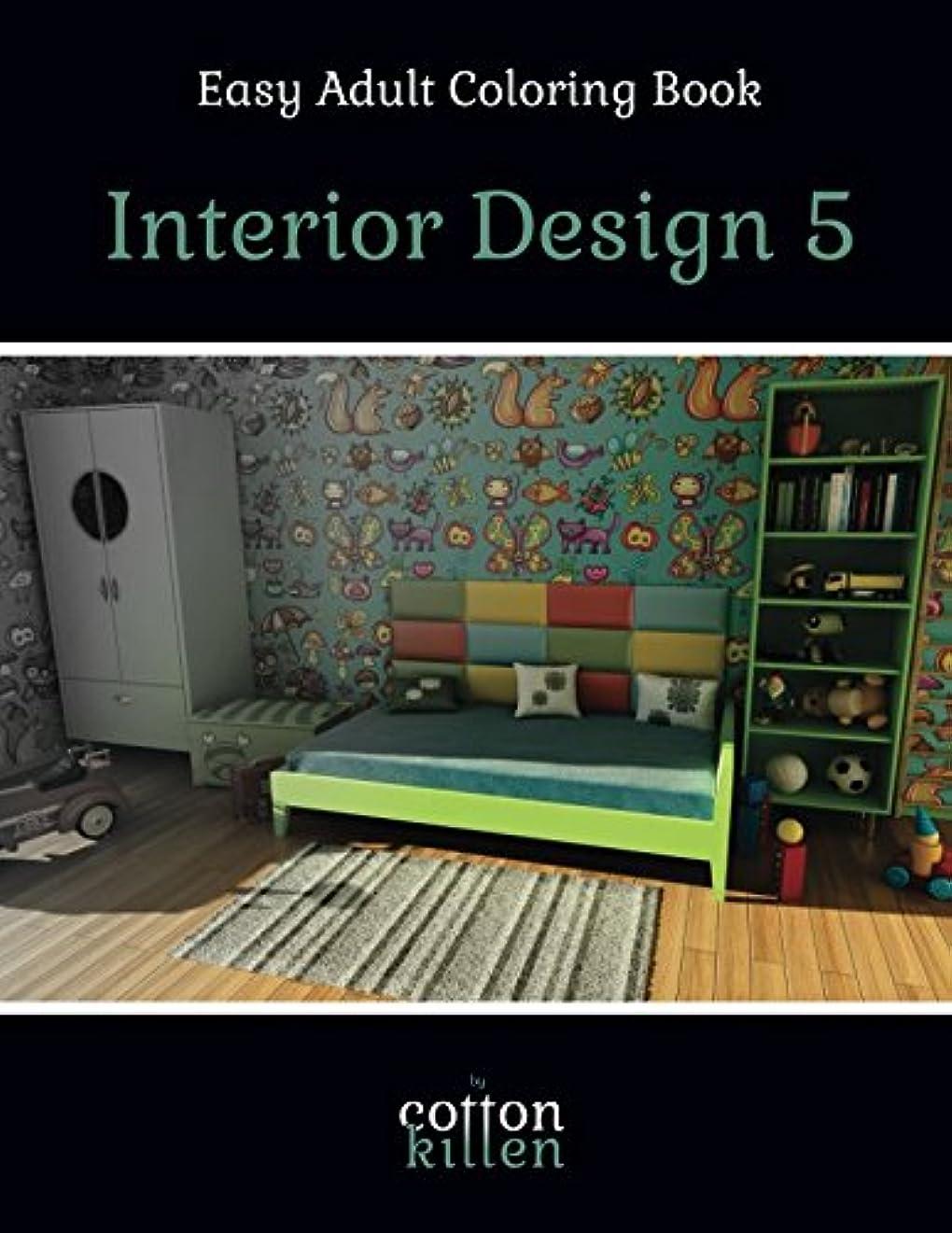 統合ぎこちないデマンドInterior Design 5 - Easy Adult Coloring Book: 49 of the most beautiful grayscale rooms for a relaxed and joyful coloring time