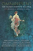 Omnipresent: The Sacred Feminine Balance by Starfield Press (2015-11-23)