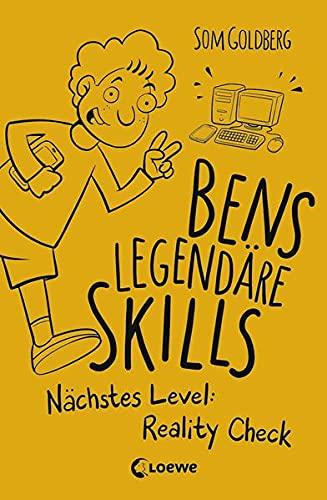 Bens legendäre Skills (Band 2) - Nächstes Level: Reality Check: Comic-Roman für Jungen und Mädchen ab 12 Jahre