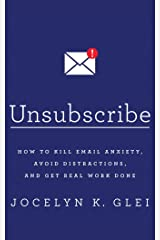 Unsubscribe: How to Kill Email Anxiety, Avoid Distractions, and Get Real Work Done Audio CD