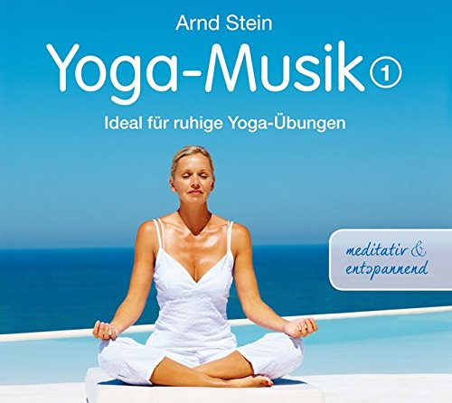 Yoga-Musik 1 - Meditativ & entspannend (Wellness-Musik)