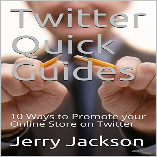 Twitter Quick Guides: 10 Ways to Promote Your Online Store on Twitter audiobook cover art