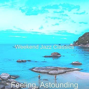 Feeling, Astounding
