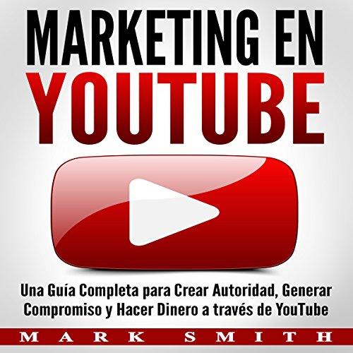 Marketing en YouTube [Marketing on YouTube] audiobook cover art