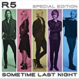 Sometime Last Night: Deluxe Edition by R5 (2015-05-04)