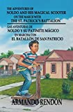 The Adventures of Noldo and His Magical Scooter on the March With the St. Patrick's Battalion: Las Aventuras de Noldo y su Patinete Magico en Marcha con el Batallon de San Patricio (English Edition)