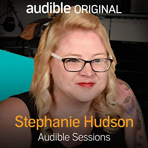 FREE: Audible Sessions with Stephanie Hudson cover art