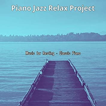 Music for Resting - Classic Piano