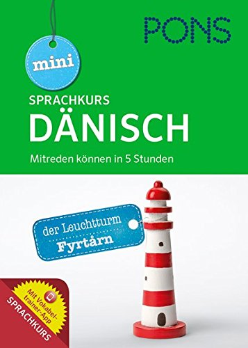 PONS Mini-Sprachkurs Dänisch: Mitreden können in 5 Stunden. Mit Audio-Training und Vokabeltrainer-App. (PONS Mini-Sprachkurse)