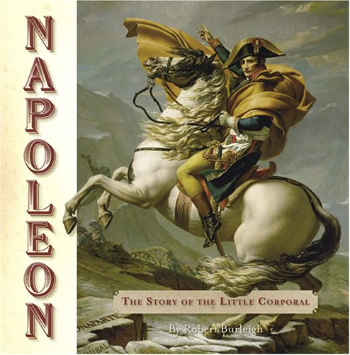 Napoleon: The Story of the Little Corporal (PB)