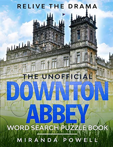 THE UNOFFICIAL DOWNTON ABBEY WORD SEARCH PUZZLE BOOK: RELIVE THE DRAMA (British TV Word Search Puzzles)