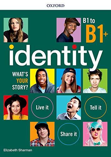 Identity. What's your story? B1-B1+. Standard pack. Per il biennio delle Scuole superiori. Con espansione online