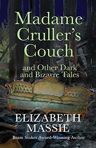 Madame Cruller's Couch and Other Dark and Bizarre Tales