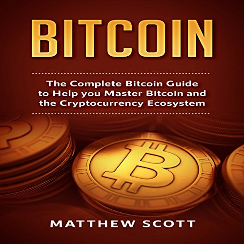 Bitcoin: The Complete Bitcoin Guide to Help you Master Bitcoin and the Cryptocurrency Ecosystem                   De :                                                                                                                                 Matthew Scott                               Lu par :                                                                                                                                 Matthew Bolden                      Durée : 2 h et 39 min     Pas de notations     Global 0,0