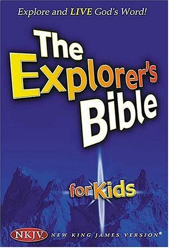 The Explorer's Bible for Kids: Explore and Live God's Word (Nkjv)