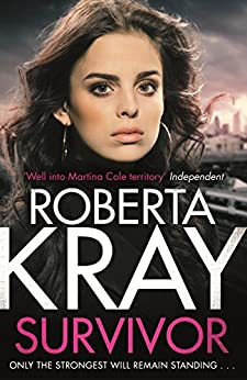 Survivor: A gangland crime thriller of murder, danger and unbreakable bonds (Lolly Bruce) by [Roberta Kray]
