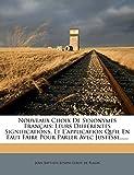 Nouveaux Choix de Synonymes Francais: Leurs Differentes Significations, Et L'Application Qu'il En Faut Faire Pour Parler Avec...