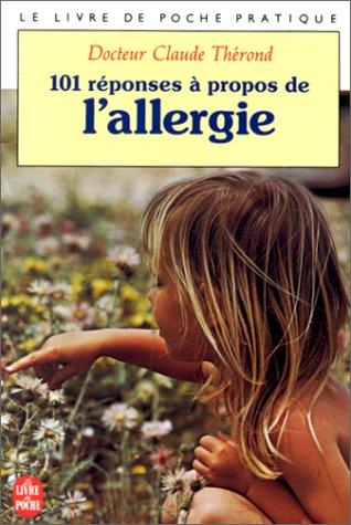 Cent une reponses à propos de l'allergie